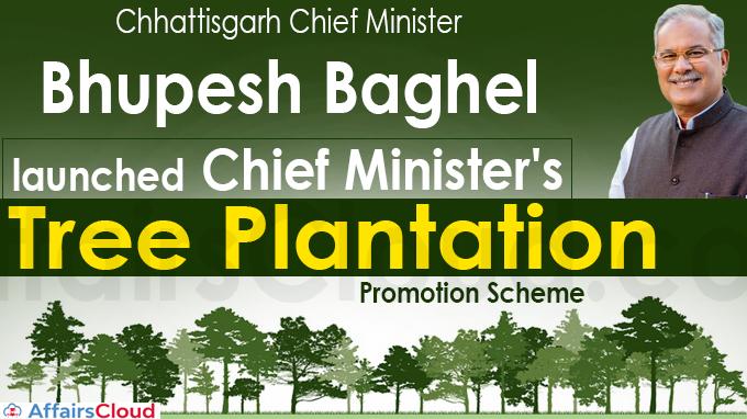 Chhattisgarh CM Bhupesh Baghel launched Chief Minister's Tree Plantation Promotion Scheme