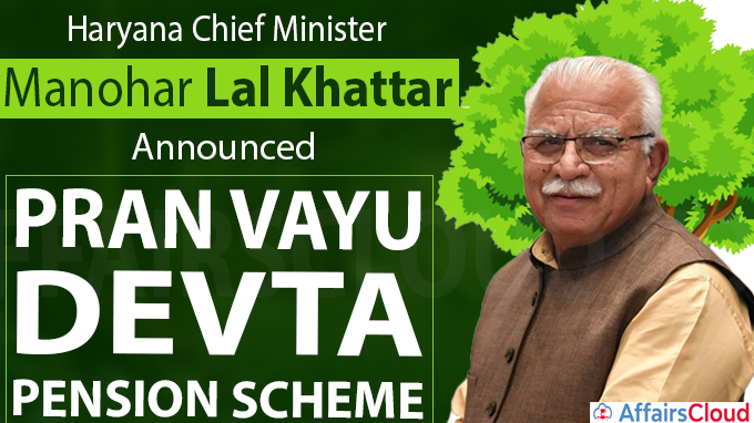 Chief minister Manohar Lal Khattar announced Pran Vayu Devta Pension Scheme