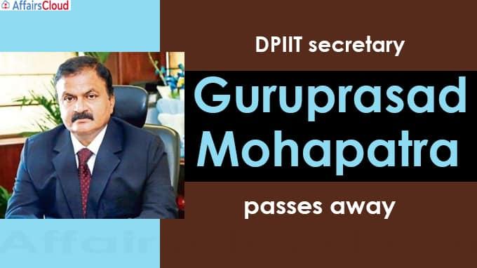 DPIIT secretary Guruprasad Mohapatra passes away