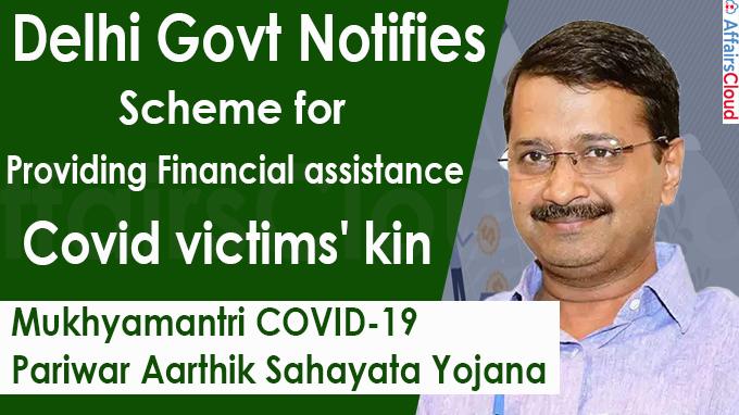 Delhi govt notifies scheme for providing financial assistance to Covid victims' kin