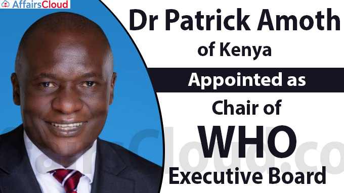 Dr Patrick Amoth of Kenya Appointed as Chair of WHO Executive Board