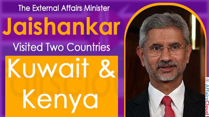 EAM Jaishankar Visited two countries Kuwait & Kenya
