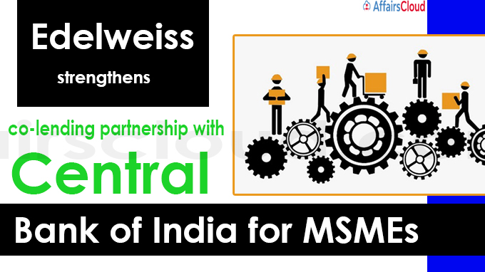 Edelweiss strengthens co-lending partnership with Central Bank of India for MSMEs
