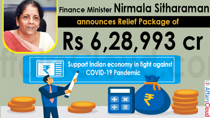 Finance Minister Smt. Nirmala Sitharaman announces relief package of Rs 6,28,993 crore