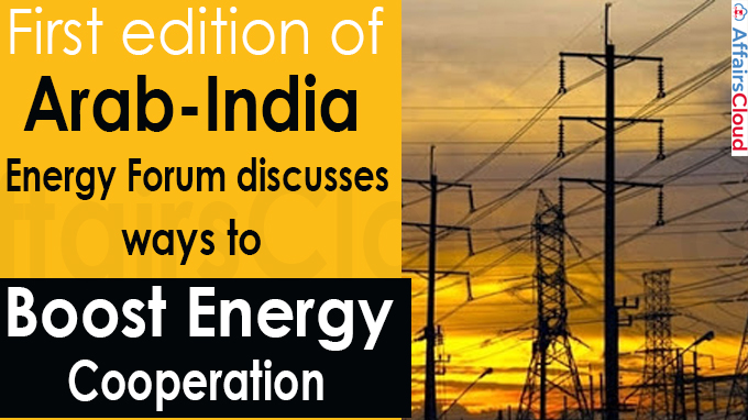 First edition of Arab-India Energy Forum