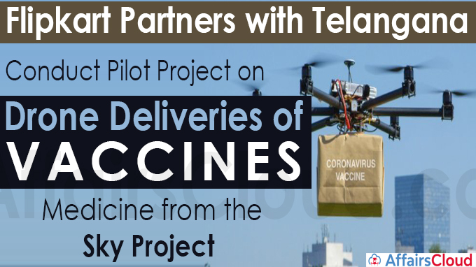 Flipkart partners with Telangana to conduct pilot project on drone deliveries of vaccines
