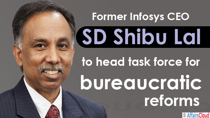 Former Infosys CEO SD Shibu Lal to head task force for bureaucratic reforms