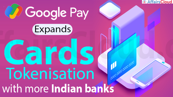 Google Pay expands cards tokenisation with more Indian banks
