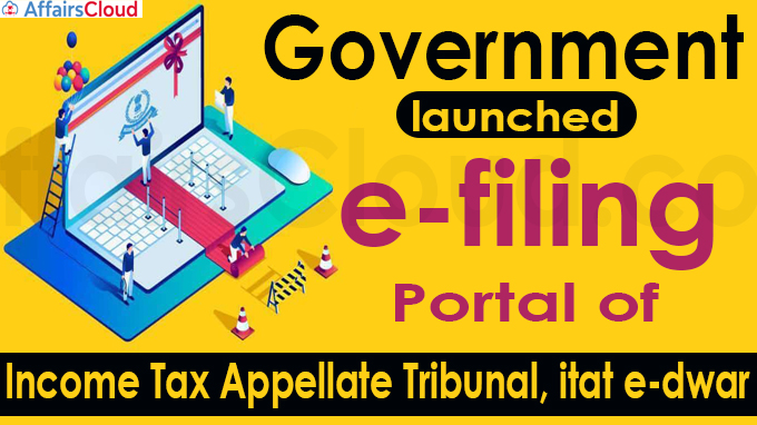 Government launches e-filing portal of Income Tax Appellate Tribunal