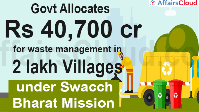 Govt allocates Rs 40,700 crore for waste management