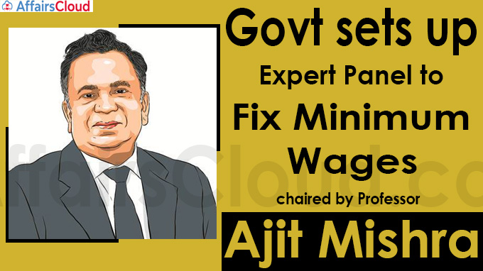 Govt sets up expert panel to fix minimum wages chaired by Professor Ajit Mishra