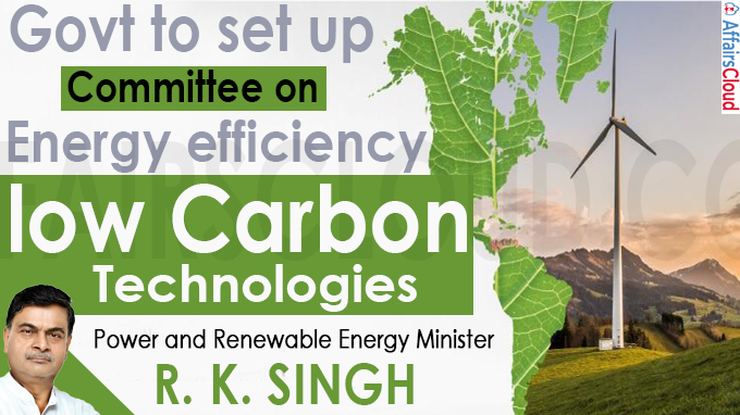 Govt to set up Committee on energy efficiency, low carbon technologies