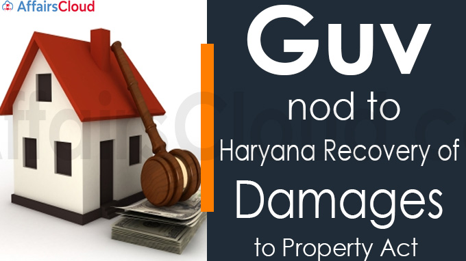 Guv nod to Haryana Recovery of Damages to Property Act