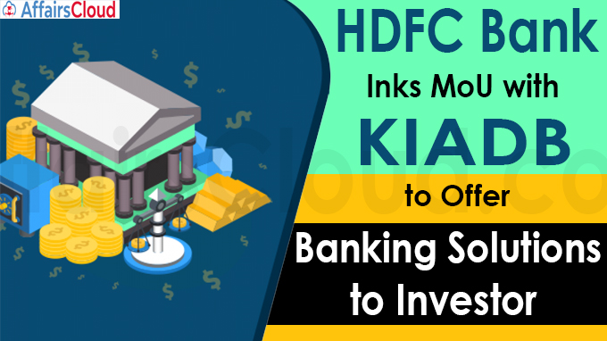HDFC Bank Inks MoU with KIADB, to Offer Banking Solutions to Investor