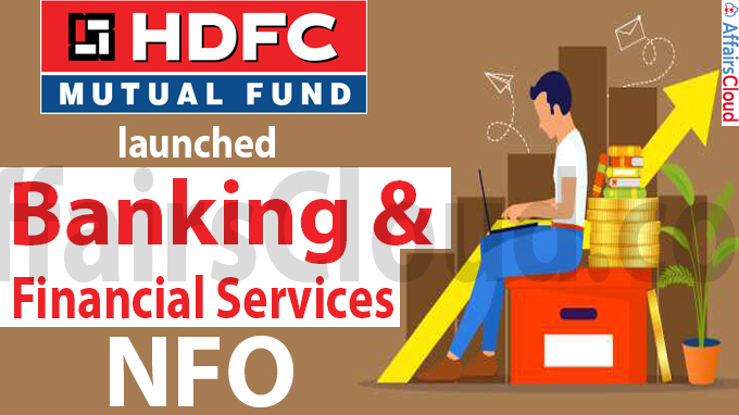 HDFC MF launches banking and financial services NFO