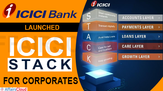 ICICI Bank launches 'ICICI STACK for Corporates