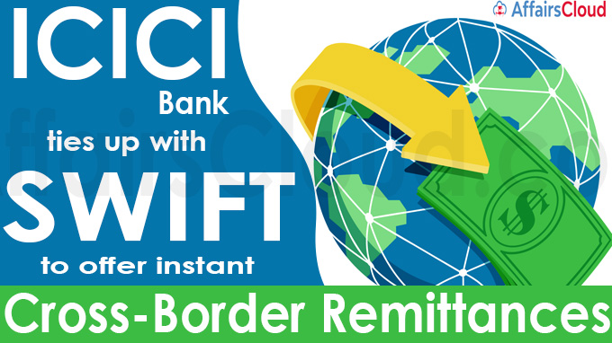 ICICI Bank ties up with SWIFT to offer instant cross-borde