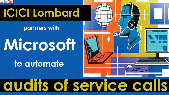 ICICI Lombard partners with Microsoft to automate audits of service calls