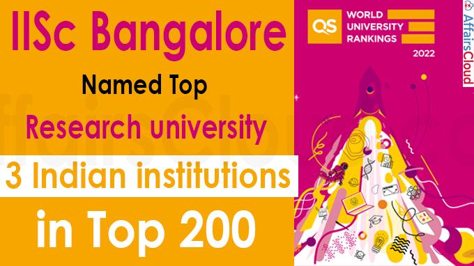 IISc Bangalore named top research university,QS World University Rankings 2022