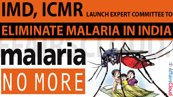 IMD, ICMR launch expert committee to eliminate malaria in India