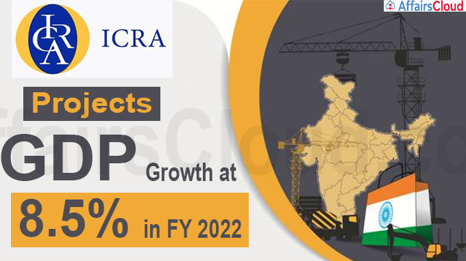 Icra projects GDP growth at 8-5% in FY 2022