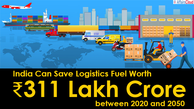 India Can Save Logistics Fuel Worth ₹311 Lakh Crore between
