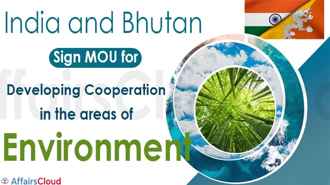 India and Bhutan sign MOU for developing cooperation