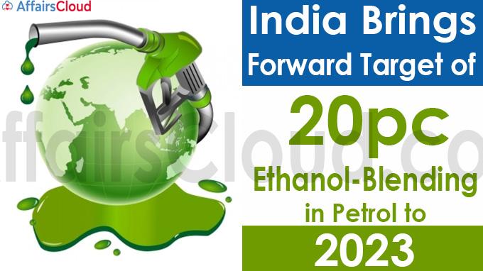 India brings forward target of 20 pc ethanol-blending in petrol to 2023