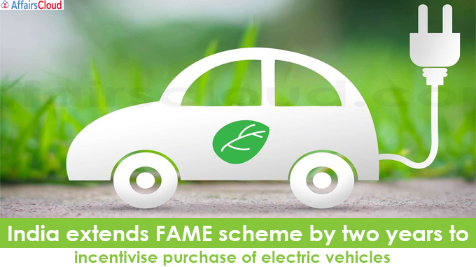 India extends FAME scheme by two years to incentivise purchase of electric vehicles