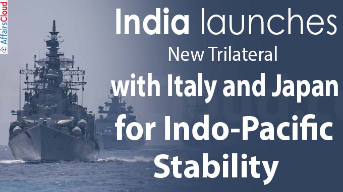 India launches new trilateral with Italy and Japan for Indo-Pacific stability