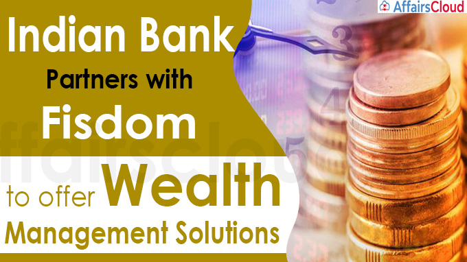 Indian Bank partners with Fisdom to offer Wealth Management solutions