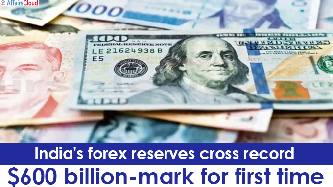 India's forex reserves cross record $600 billion-mark for first time