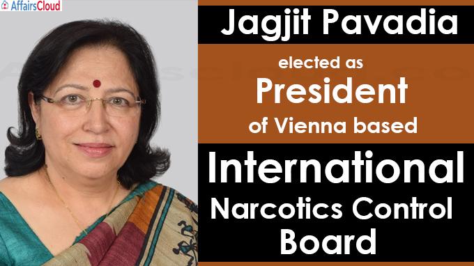 Jagjit Pavadia elected as president of Vienna based International Narcotics Control Board