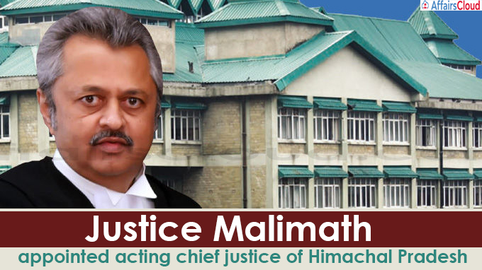 Justice Malimath appointed acting chief justice of Himachal Pradesh