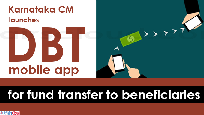 Karnataka CM launches DBT mobile app for fund transfer to beneficiaries