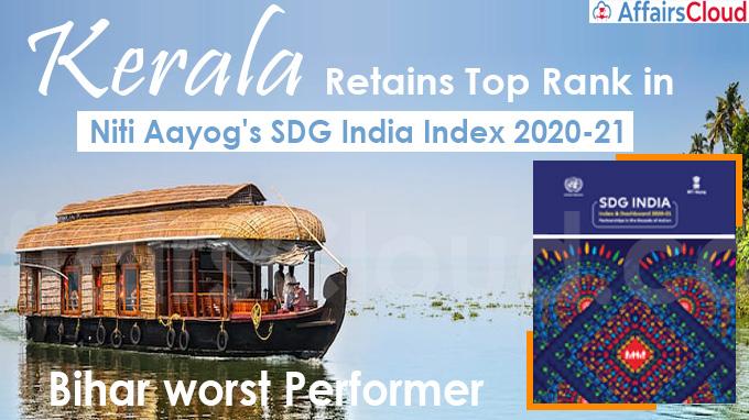 Kerala retains top rank in Niti Aayog's SDG India Index 2020-21, Bihar worst performer
