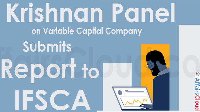 Krishnan panel on variable capital company submits report to IFSCA