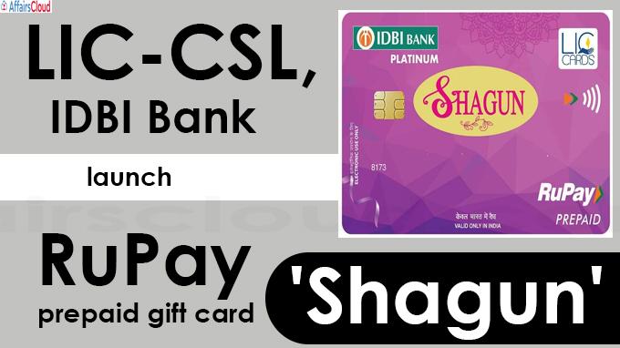LIC-CSL, IDBI Bank launch RuPay prepaid gift card 'Shagun'