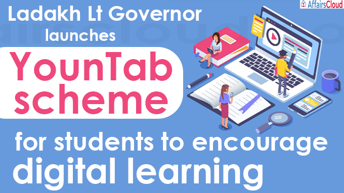 Ladakh Lt Governor launches YounTab scheme for students to encourage