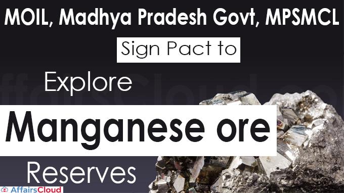 MOIL, Madhya Pradesh govt, MPSMCL sign pact