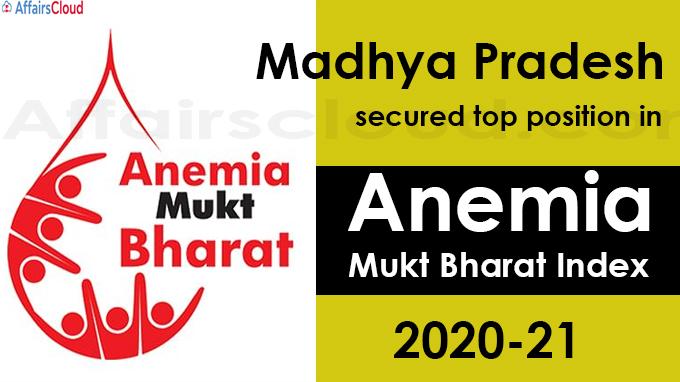 Madhya Pradesh secured top position in Anemia Mukt Bharat Index 2020-21