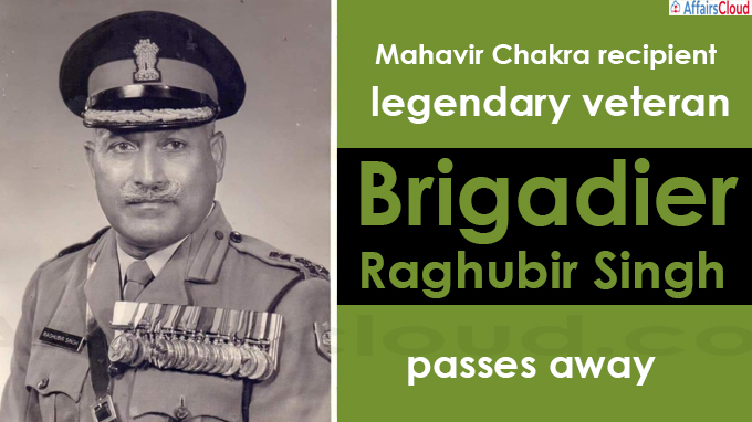Mahavir Chakra recipient legendary veteran Brigadier Raghubir Singh passes away