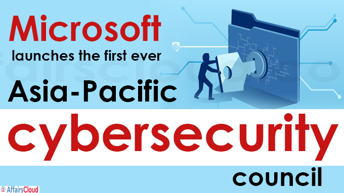 Microsoft launches the first ever Asia-Pacific cybersecurity council