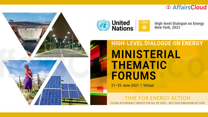 Ministerial Thematic Forum 2021 for UN High level Dialogue on Energy