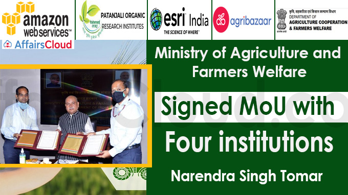 Ministry of Agriculture and Farmers Welfare signed MoU with four institutions