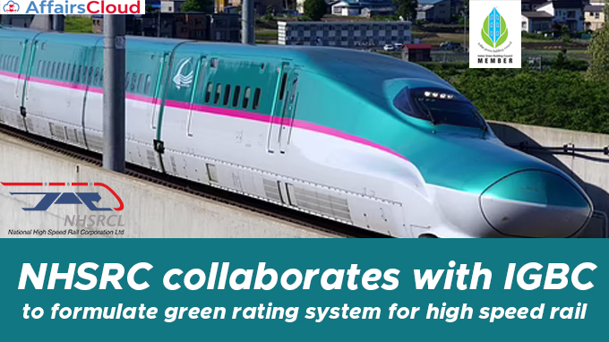 NHSRC-collaborates-with-IGBC-to-formulate-green-rating-system-for-high-speed-rail