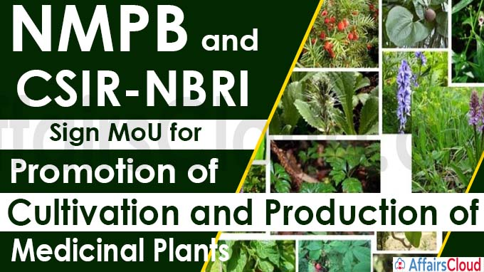 NMPB and CSIR-NBRI Sign MoU for Promotion of Cultivation and Production of Medicinal Plants
