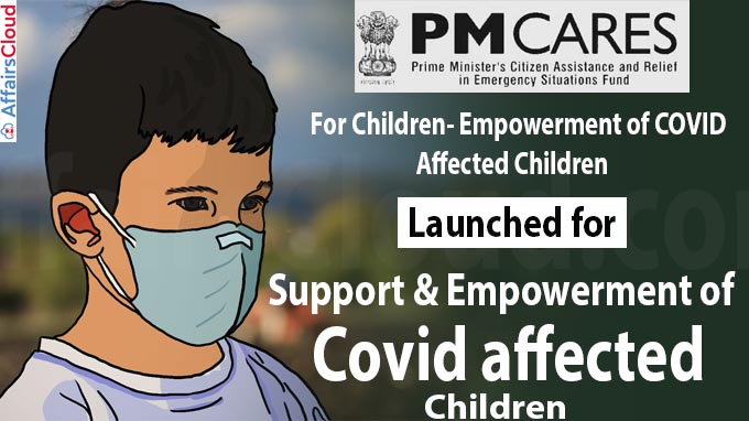 PM CARES For Children- Empowerment of COVID Affected Children