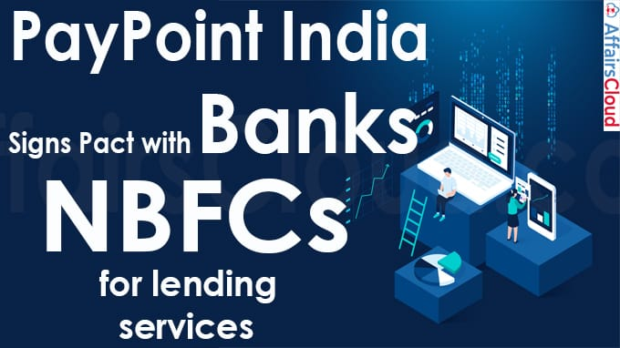 PayPoint India signs pact with banks, NBFCs for lending services