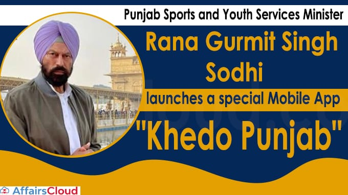 Punjab Sports and Youth Services Minister Rana Gurmit Singh Sodhi launches a special Mobile App Khedo Punjab